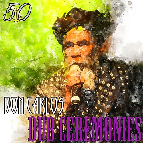 Dub Ceremonies von Don Carlos