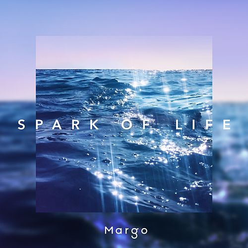 Spark of Life by Margo
