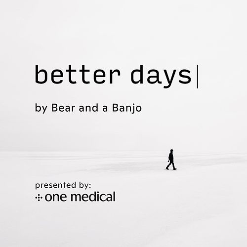 Better Days by Bear and a Banjo