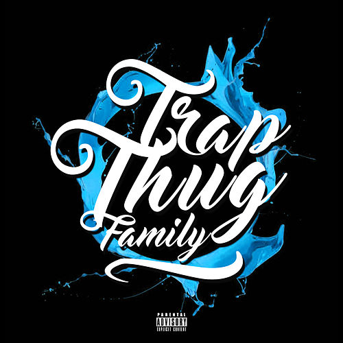 Trap Thug Family by Trap Thug Family