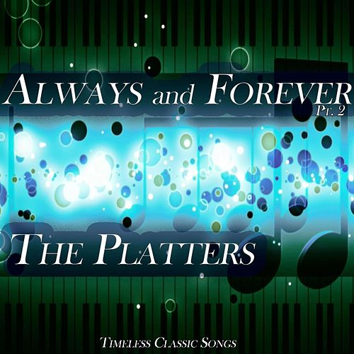 Always and Forever, Pt. 2 by The Platters