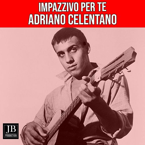 Impazzivo per te (Best Collection) de Adriano Celentano
