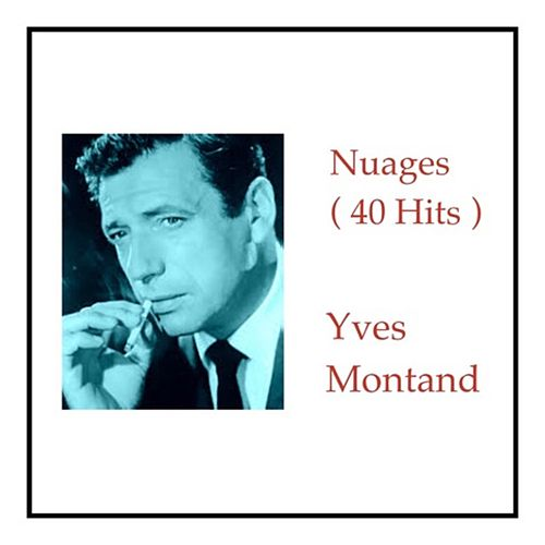 Nuages (40 Hits) von Yves Montand
