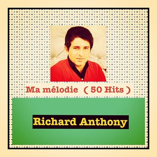 Ma mélodie (50 Hits) de Richard Anthony