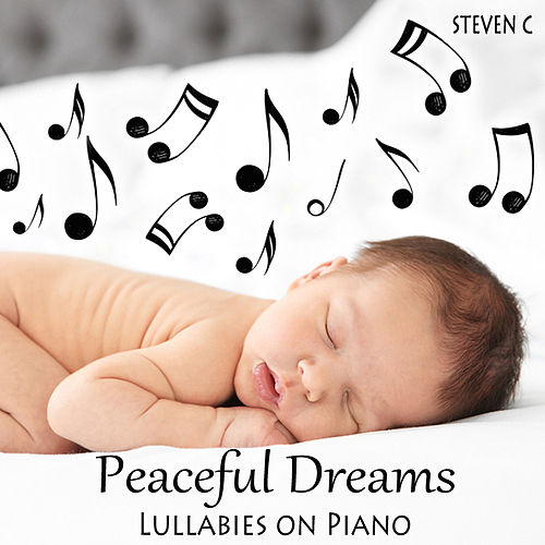 Peaceful Dreams: Lullabies on Piano by Steven C
