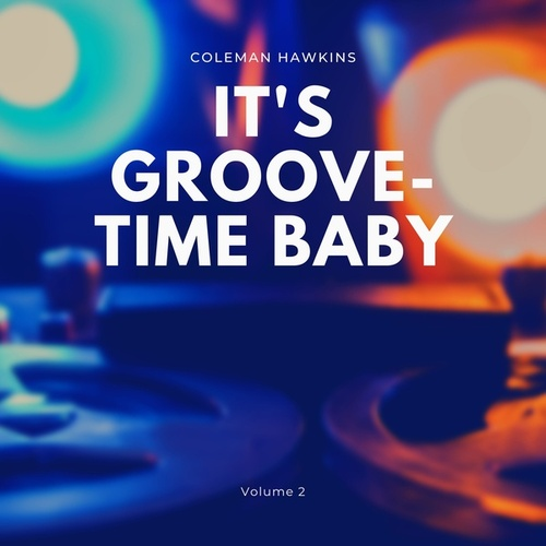 It's Groove-Time Baby, Vol. 2 de Coleman Hawkins