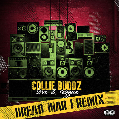 Love & Reggae (Dread Mar I Remix) de Collie Buddz