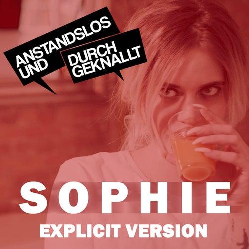 Sophie (Explicit Version) von Anstandslos & Durchgeknallt