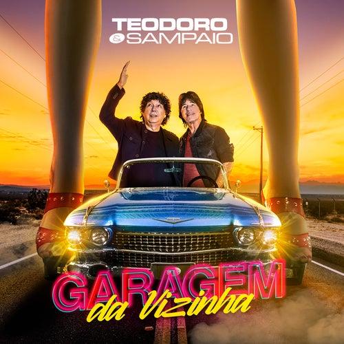 Garagem da Vizinha de Teodoro & Sampaio