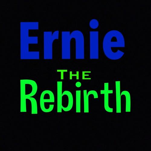 The Rebirth von Ernie