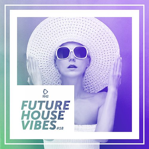 Future House Vibes, Vol. 19 de Various Artists