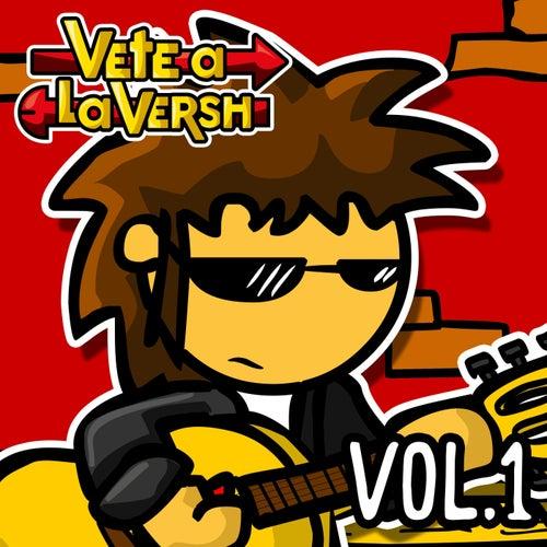 Vete a la Versh, Vol. 1 de Vete a la Versh