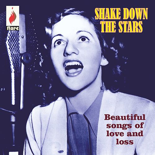 Shake Down the Stars: Beautiful Songs of Love and Loss von Various Artists
