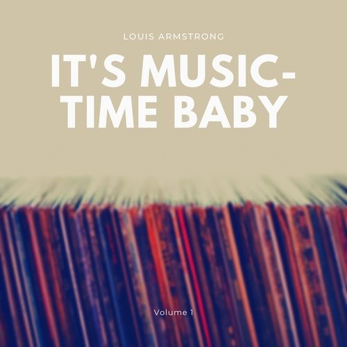 It's Music-Time Baby, Vol. 1 by Louis Armstrong
