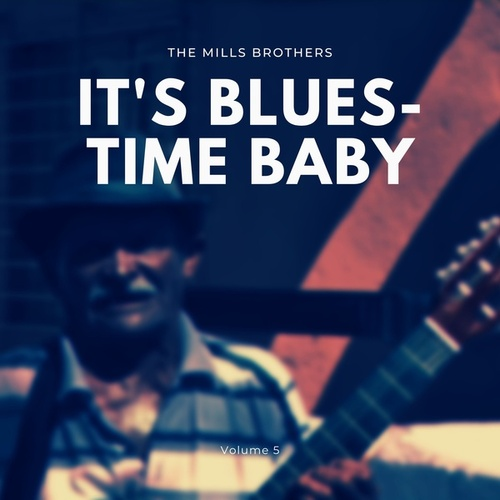 It's Blues-Time Baby, Vol. 5 de The Mills Brothers