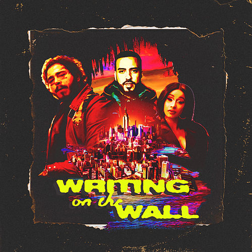 Writing on the Wall (feat. Cardi B & Post Malone) by French Montana