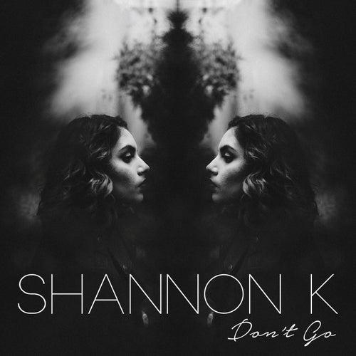 Don't Go de Shannon K