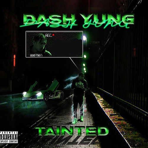 Tainted by Dash Yung