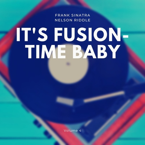 It's Fusion-Time Baby, Vol. 4 di Frank Sinatra