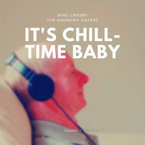 It's Chill-Time Baby, Vol. 1 by Bing Crosby