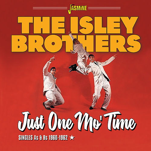 Just One Mo' Time: Singles As & Bs (1960-1962) van The Isley Brothers