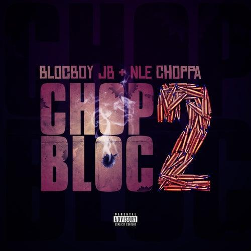 ChopBloc 2 (feat. NLE Choppa) de BlocBoy JB