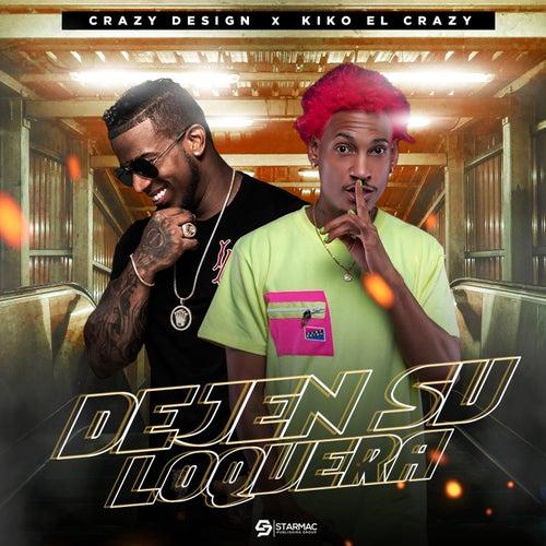 Dejen Su Loquera (feat. Kiko El Crazy) de Crazy Design