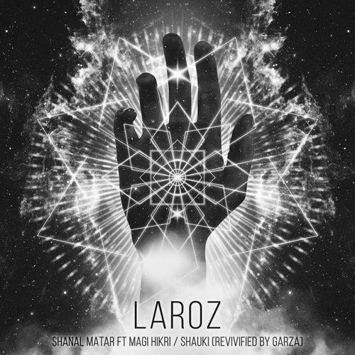 Shanal Matar / Shauki (Revivified by GARZA) von Laroz