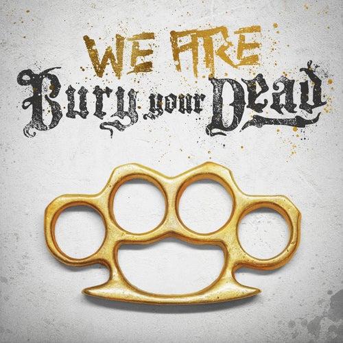 We Are Bury Your Dead von Bury Your Dead