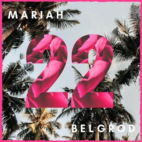 22 by Mariah Belgrod