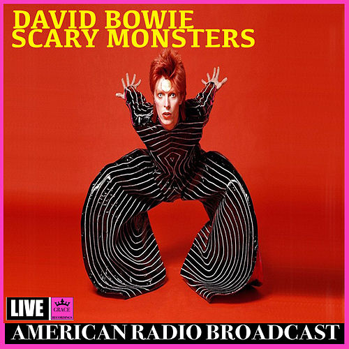 Scary Monsters (Live) by David Bowie