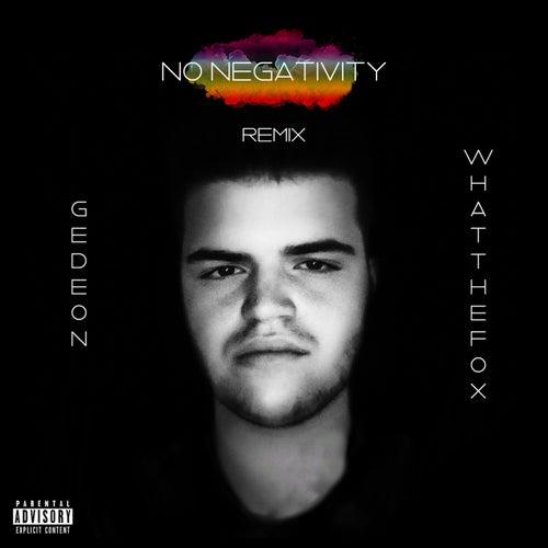 No Negativity (Remix) by Gedeon