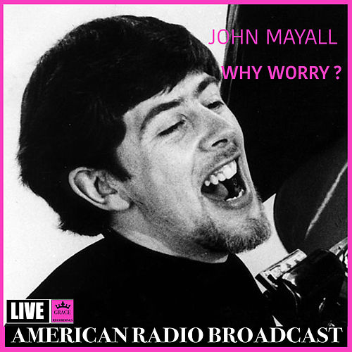 Why Worry (Live) by John Mayall