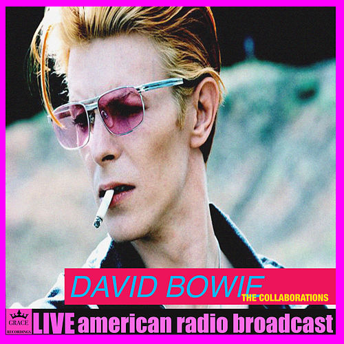 The Collaborations (Live) by David Bowie
