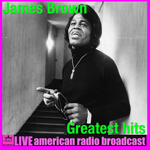 Greatest Hits (Live) by James Brown