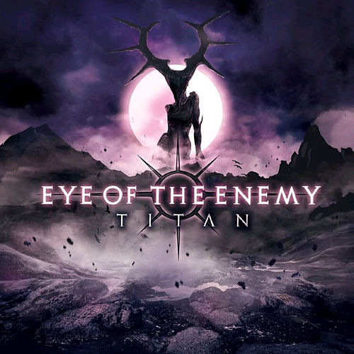 Titan by Eye of the Enemy