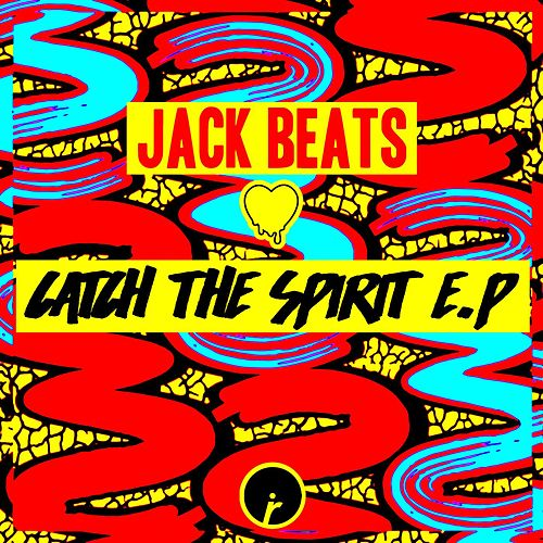 Catch The Spirit EP von Jack Beats