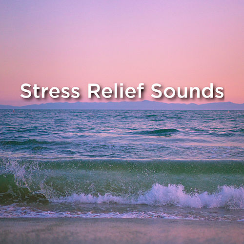 Stress Relief Sounds by Ocean Sounds (1)