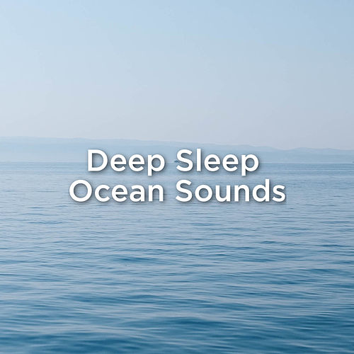 Deep Sleep: Ocean Sounds by Ocean Sounds (1)