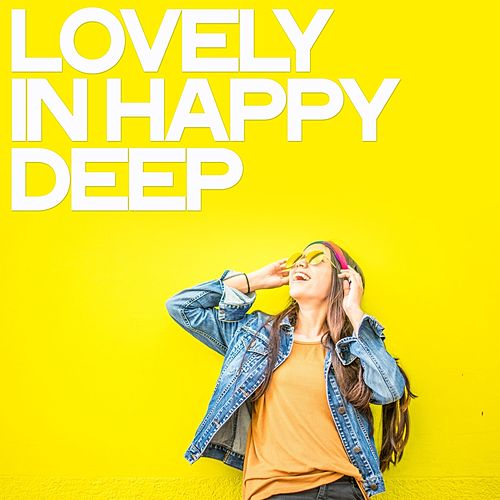 Lovely in Happy Deep de Various Artists