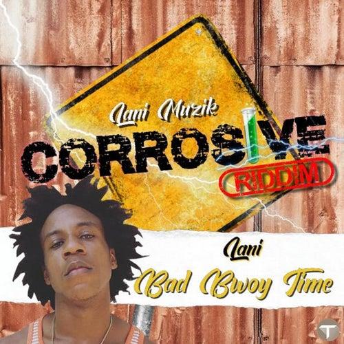 Bad Bwoy Time von Lani