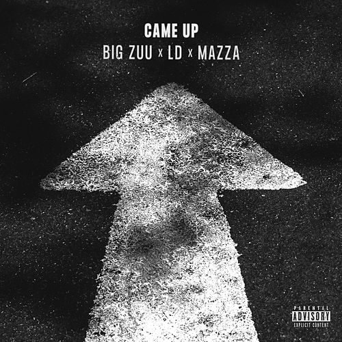 Came Up by Big Zuu