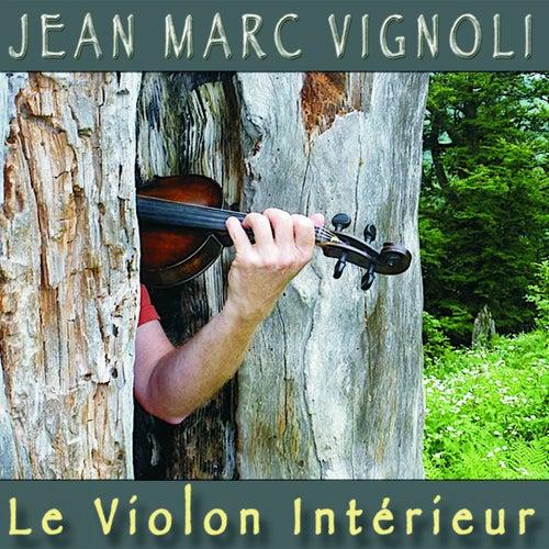 Le violon intérieur by Jean-Marc Vignoli