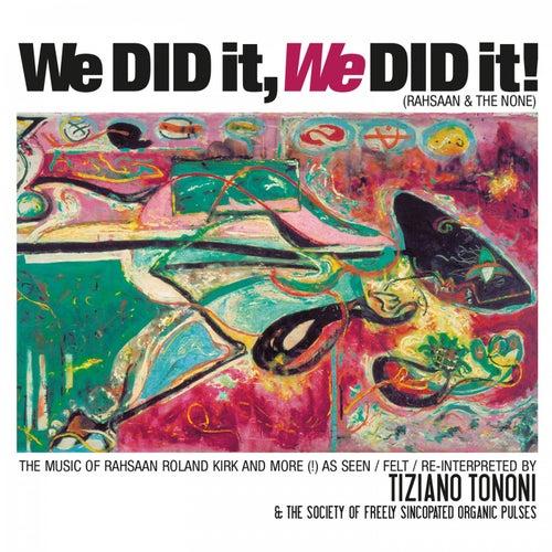 We Did It, We Did It!, Vol. 2 by Tiziano Tononi