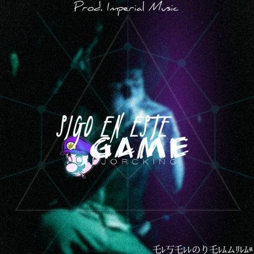Sigo En Este Game by Jorcking Oficial
