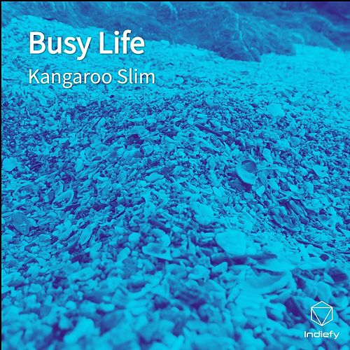 Busy Life by Kangarooslim
