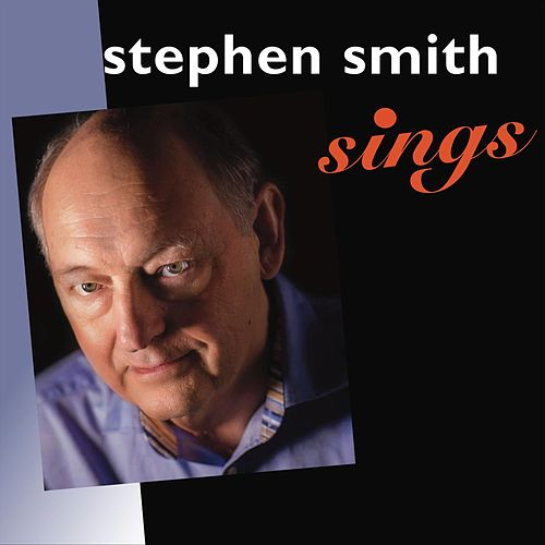 Stephen Smith Sings by Stephen Smith