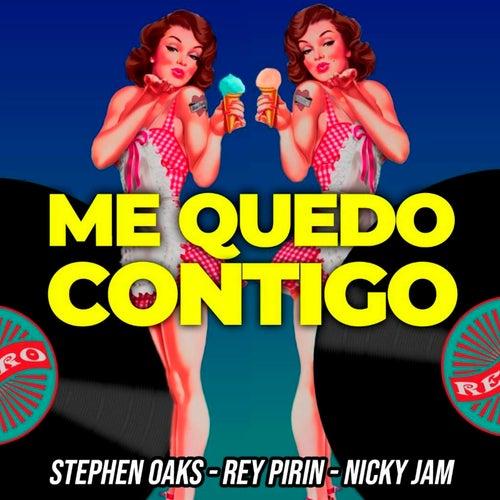 Me Quedo Contigo (feat. Nicky Jam) by Stephen Oaks