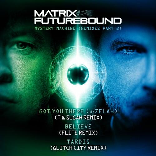 Mystery Machine (Remixes, Pt. 2) de Matrix and Futurebound