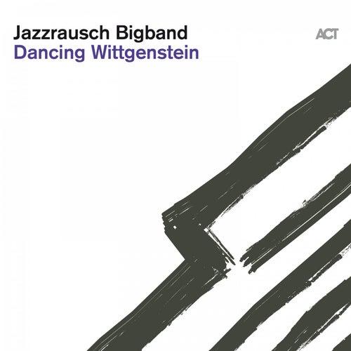 Dancing Wittgenstein van Jazzrausch Bigband